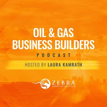 Oil & Gas Business Builders Podcast