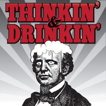 Thinkin' & Drinkin'