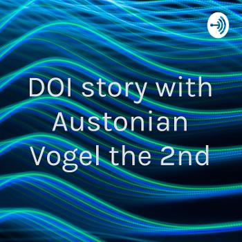 DOI story with Austonian Vogel the 2nd
