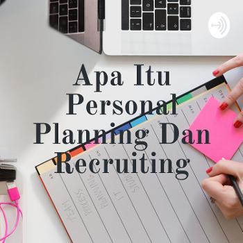 Apa Itu Personal Planning Dan Recruiting