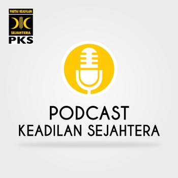 Podcast Keadilan Sejahtera