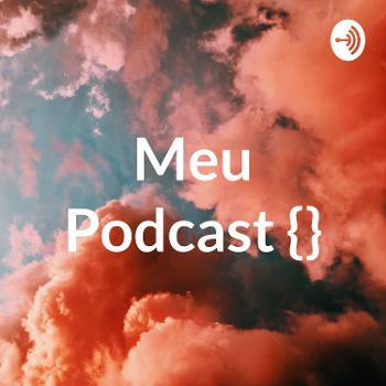 Meu Podcast {?}