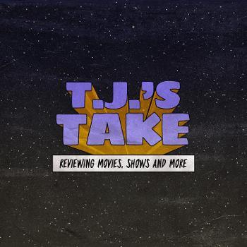T.J.'s Take