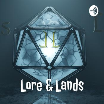 Lore & Lands- A DND podcast