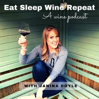 EAT SLEEP WINE REPEAT: A wine podcast