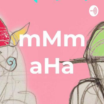 mMm aHa