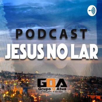 Podcast JESUS NO LAR - GRUPO Q ATUA