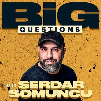 Big Questions mit Serdar Somuncu | Ein Podimo Podcast