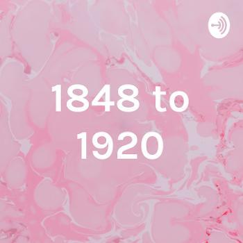 1848 to 1920