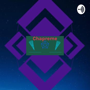 Chapreme Podacast