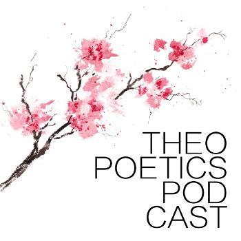 Theopoetics Podcast