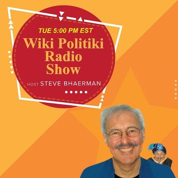 Wiki Politiki with Steve Bhaerman