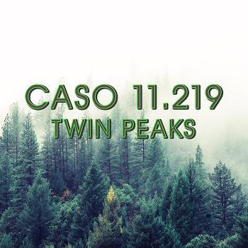 Caso 11.219 - Twin Peaks