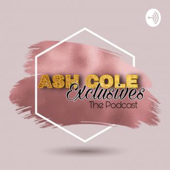 Ash Cole Exclusives
