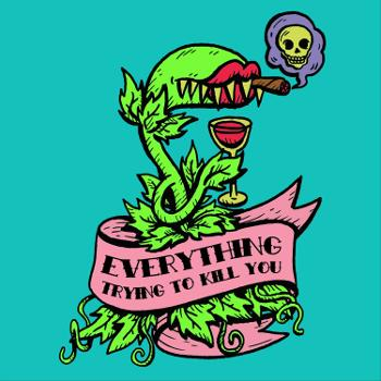 Everything Trying to Kill You