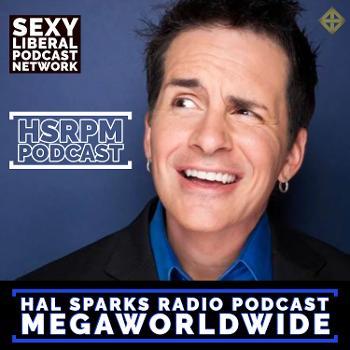 Hal Sparks Radio Podcast Megaworldwide