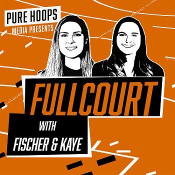 FullCourt with Fischer & Kaye