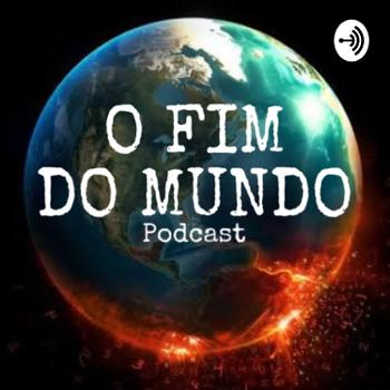 Podcast sobre o fim do mundo com Tarcísio Marvão