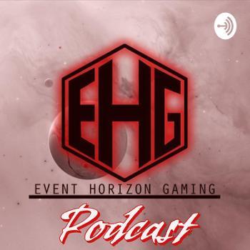 Event Horizon Gaming Podcast