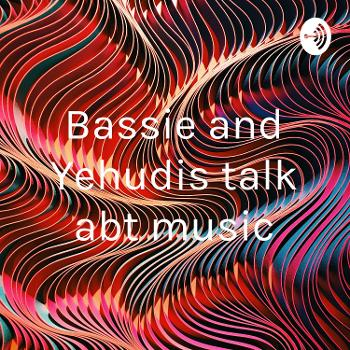 Bassie and Yehudis talk abt music
