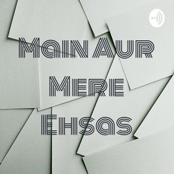 Main Aur Mere Ehsas
