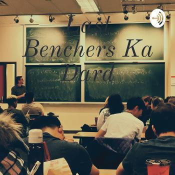 Last Benchers Ka Dard