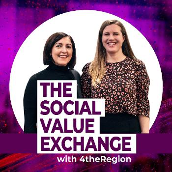 The Social Value Exchange with 4theRegion