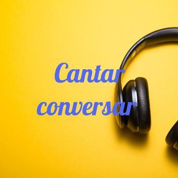 Cantar conversar