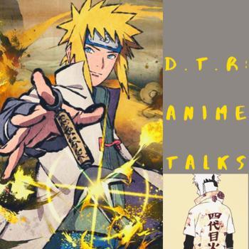 D.T.R Anime Talks