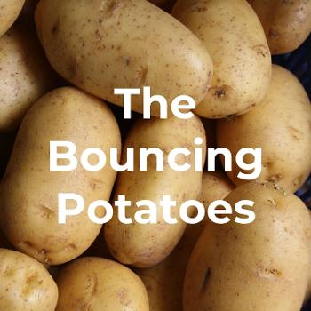 The Bouncing Potatoes Podcast