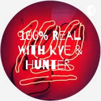 100% Real With Kye & Hunter