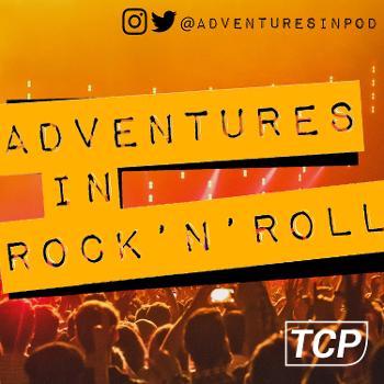 ADVENTURES IN ROCK 'N' ROLL