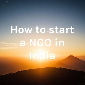 How to start a NGO in India