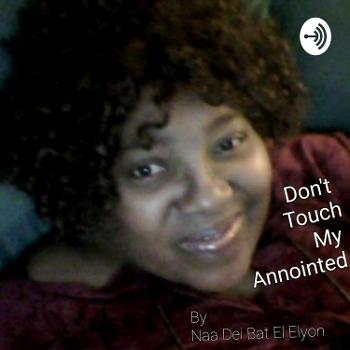 Don't Touch My Anointed