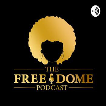 The Free Dome Podcast