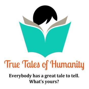 True Tales of Humanity