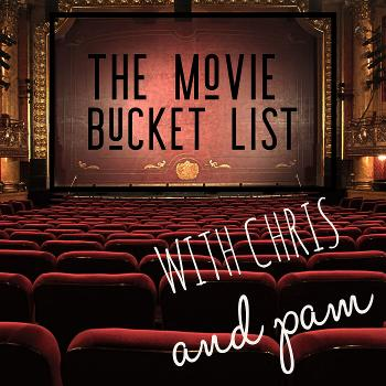 The Movie Bucket List (MBL) Podcast