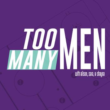 The Too Many Men Podcast