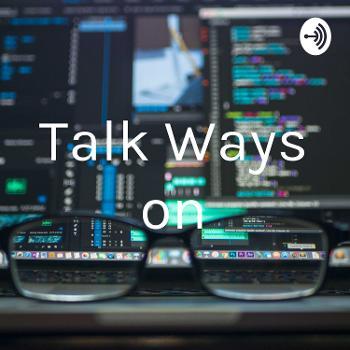 Talk Ways on