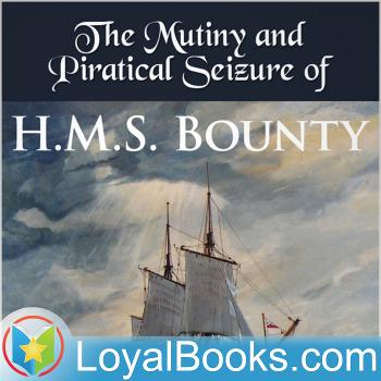 Eventful History of the Mutiny and Piratical Seizure of H.M.S. Bounty by Sir John Barrow