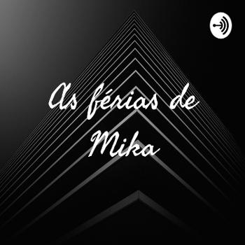 As férias de Mika??