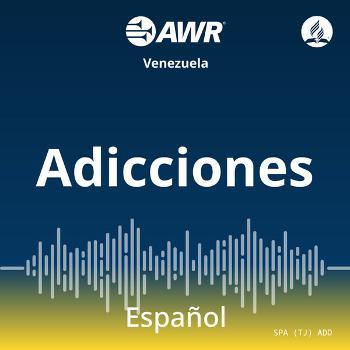AWR en Espanol - Adicciones