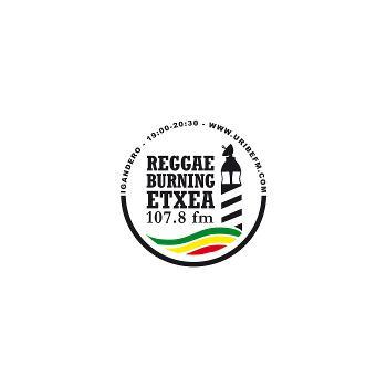 Reggae Burning Etxea URIBE FM 107.8 ROOTS N CULTUR