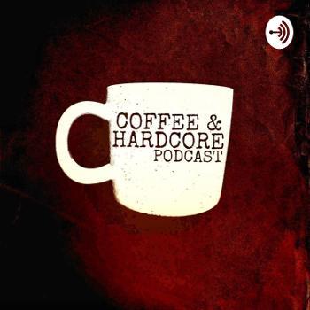 Coffee and Hardcore