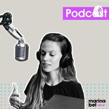 Podcast Marina Bet