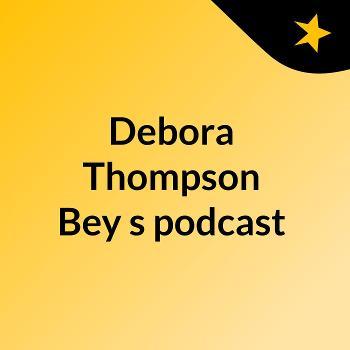 Debora Thompson Bey's podcast
