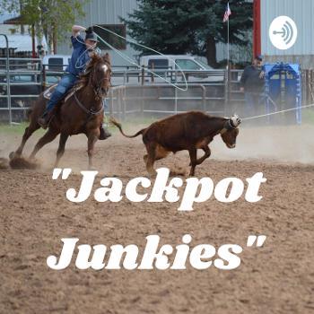 """""""Jackpot Junkies"""""""