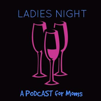 Ladies Night Podcast