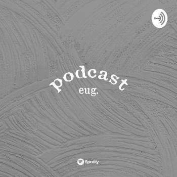 podcast eug
