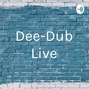 Dee-Dub Live